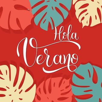Hola verano. hallo zomer belettering op spaans. elementen voor uitnodigingen, posters, wenskaarten. groeten van de seizoenen