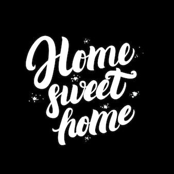 Home sweet home handgeschreven belettering poster.