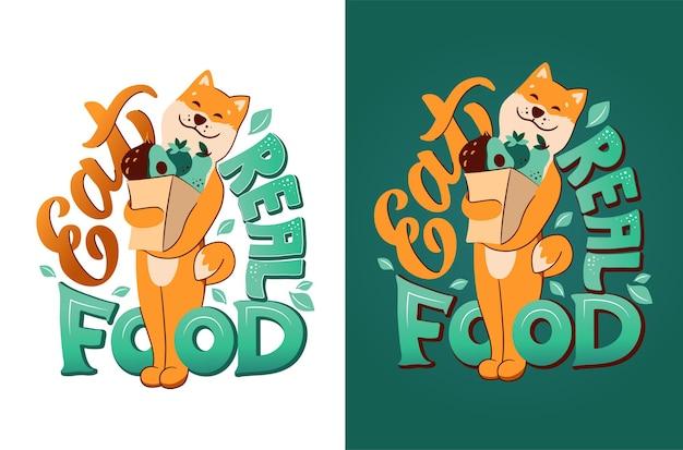 Hond en belettering zin - eet echt voedsel. de cartooneske akita houdt een papieren zak met groenten en fruit vast.