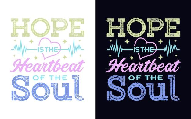 Hoop is de hartslag van de ziel motiverende quote typografieontwerp