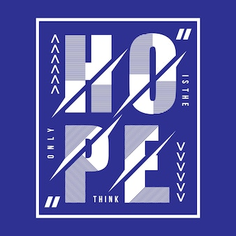 Hoop typografie t-shirt ontwerp