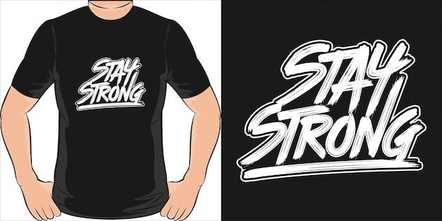 Hou je sterk. uniek en trendy t-shirt