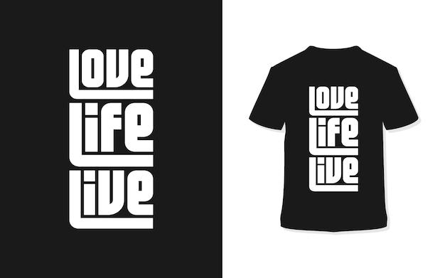 Hou van het leven te leven. stijlvolle typografie t-shirt.