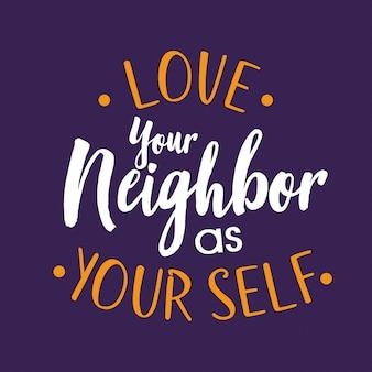 Hou van je buurman als je zelf belettering