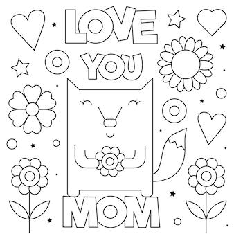Hou van je mam. kleurplaat. zwart en wit