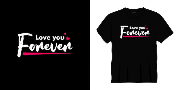 Hou van je voor altijd typografie t-shirt design
