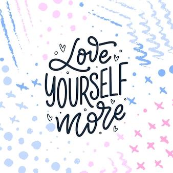 Hou van jezelf belettering slogan. grappig citaat voor blog-, poster- en printontwerp. moderne kalligrafietekst over zelfzorg. vector illustratie