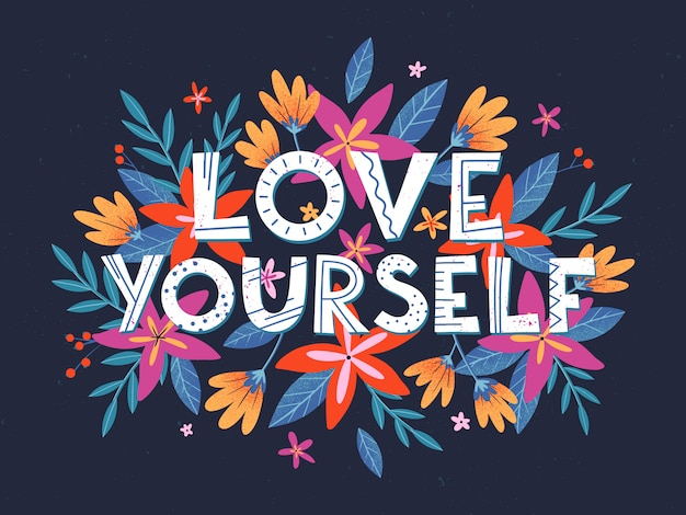 Hou van jezelf illustratie, stijlvolle print voor t-shirts, posters, kaarten en prints met bloemen en bloemenelementen