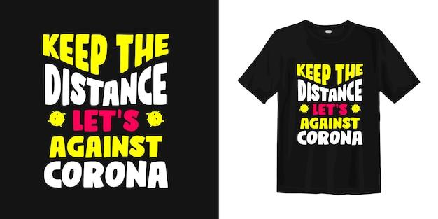 Houd de afstand, laten we tegen corona. t-shirtontwerp over coronavirus