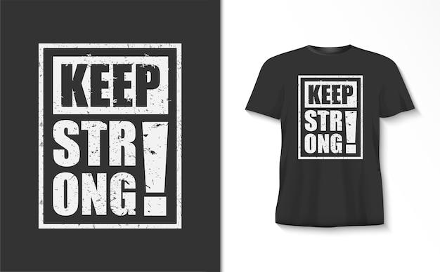 Houd een sterke typografiet-shirt