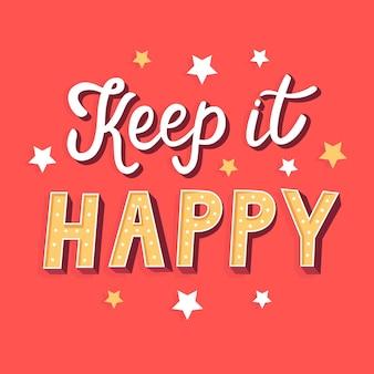 Houd het gelukkig belettering