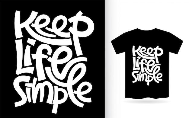 Houd het leven eenvoudig met de hand belettering kunst voor t-shirt