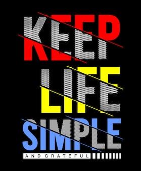 Houd het leven eenvoudige typografie voor print t-shirt