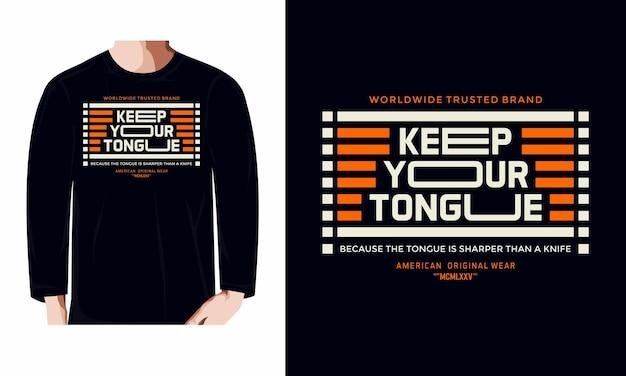 Houd je tong t-shirtontwerp met lange mouwen premium vector
