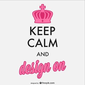 Houd kalm en design poster