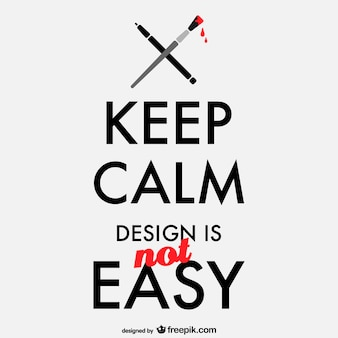 Houd kalm ontwerp is niet eenvoudig poster
