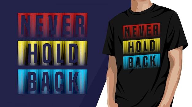Houd nooit in - t-shirtontwerp