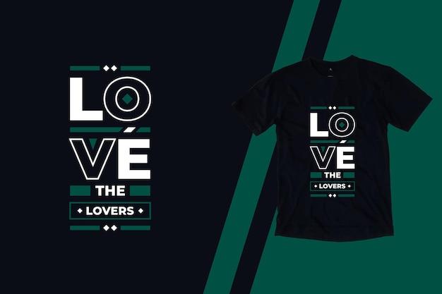 Houd van het ontwerp van de t-shirtontwerp van minnaars moderne citaten
