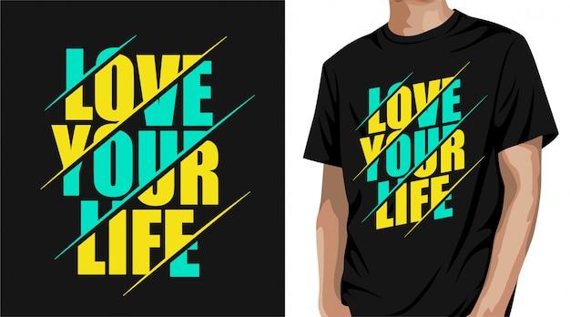 Houd van het ontwerp van je levenst-shirt