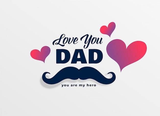 Houd van je vader gelukkige vaders dag begroeting achtergrond