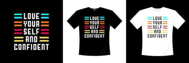 Houd van je zelf en zelfverzekerde typografie t-shirt design