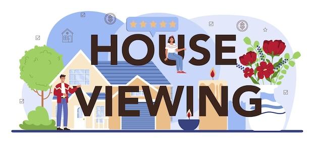 Huis bekijken typografische kop onroerend goed makelaar in onroerend goed