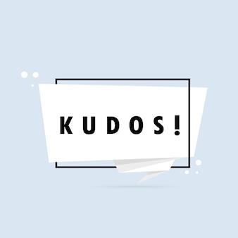 Hulde. origami stijl tekstballon banner. stickerontwerpsjabloon met kudos-tekst. vectoreps 10. geïsoleerd op witte achtergrond.