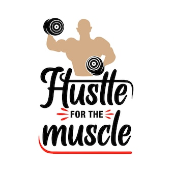 Hustle for the muscle gym belettering citaat
