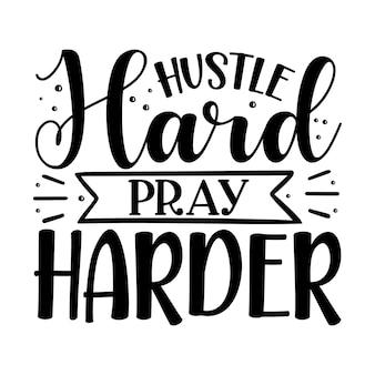 Hustle hard bid harder typografie premium vector design offertesjabloon