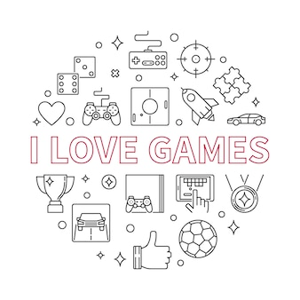 I love games round outline illustration