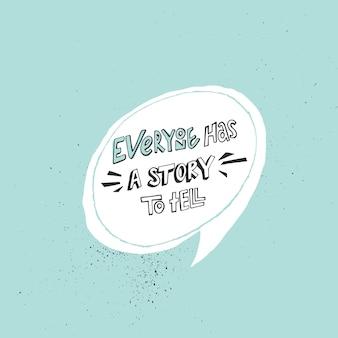 Iedereen heeft een verhaal te vertellen belettering.