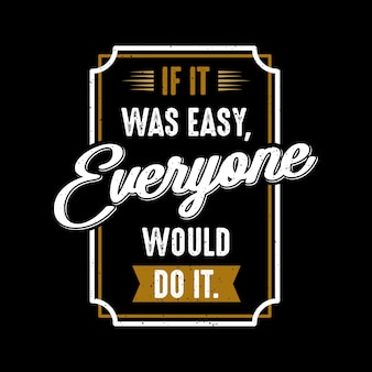If it was easy quotes