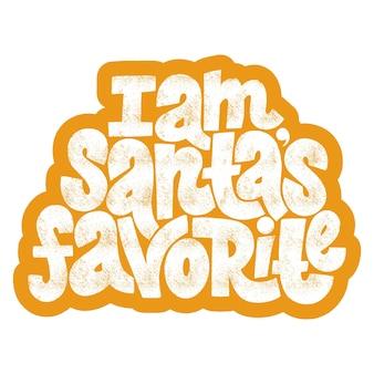 Ik ben de favoriete handgetekende letters van de kerstman