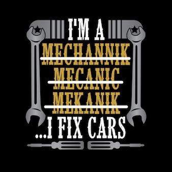 Ik ben een ik repareer auto's. mechanisch citaat en zeggen