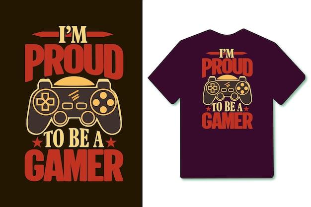 Ik ben er trots op een gamer gaming-t-shirtontwerp te zijn