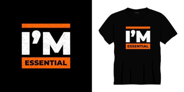 Ik ben essentieel typografie t-shirtontwerp