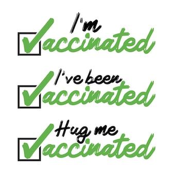 Ik ben gevaccineerd, ik ben gevaccineerd, knuffel me gevaccineerd - vector