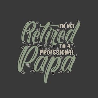 Ik ben niet met pensioen, ik ben een professionele papa