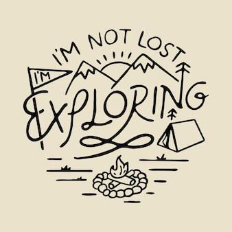 Ik ben niet verloren exploring grafische illustratie vector kunst t-shirt design