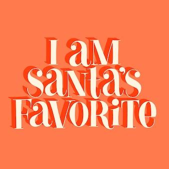 Ik ben santas favoriete handgetekende letters voor de kersttijd. tekst voor sociale media, print, t-shirt, kaart, poster, relatiegeschenk, bestemmingspagina, webdesignelementen. vector illustratie