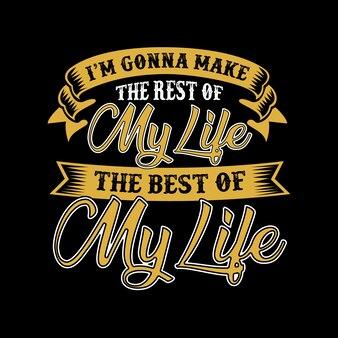 Ik ga de rest van mijn leven maken.