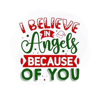 Ik geloof in engelen vanwege jou kerstcitaat premium vector