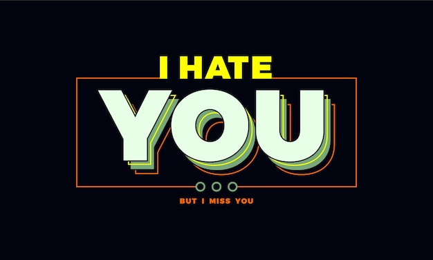 Ik haat je typografie tshirt ontwerp premium vector