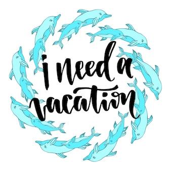 Ik heb vakantie nodig. inspirerende en motiverende handgeschreven letters. vector hand belettering op creatieve achtergrond