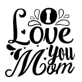 Ik hou van je mam