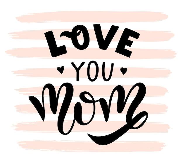 Ik hou van je moeder kaart. hand getrokken belettering van ontwerp. happy mother's day typografische achtergrond. vectorillustratie geïsoleerd op een witte achtergrond en pastel roze penseelstreek textuur. moderne kalligrafie