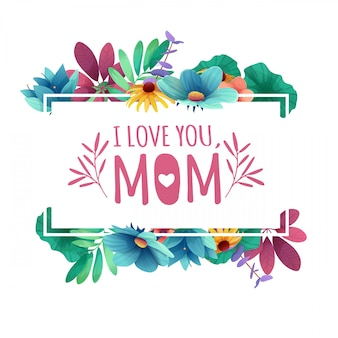 Ik hou van je, moeder met bloemendecoratie. frame met het decor van bloemen, bladeren, twijgen.