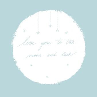 Ik hou van je naar de maan en terug.