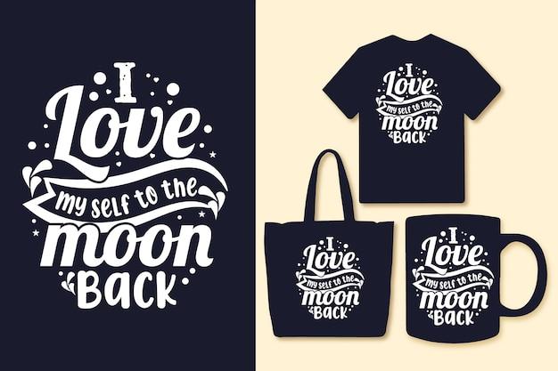 Ik hou van mezelf tot de maan terug typografie citaten tshirt en merchandise