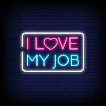 Ik hou van mijn werk in neonreclame